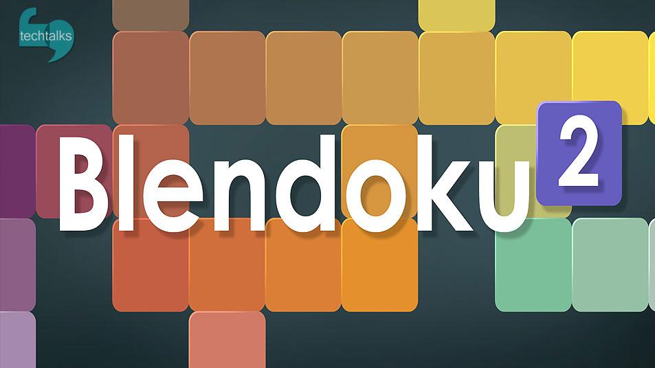 قسمت دوم Blendoku - تک تاکس - techtalks.ir